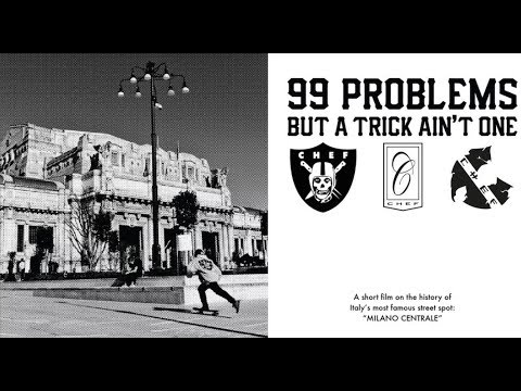 99 PROBLEMS BUT A TRICK AIN'T ONE - Skateboarding Documentary About Milano Centrale