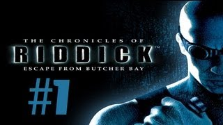 The Chronicles Of Riddick - Escape From Butcher Bay | Let