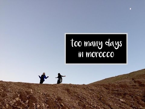 too many days in morocco