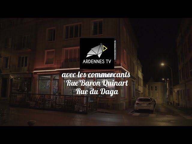COMMERÇANTS DE CHARLEVILLE-MEZIERES - rue Baron Quinart & rue du Daga