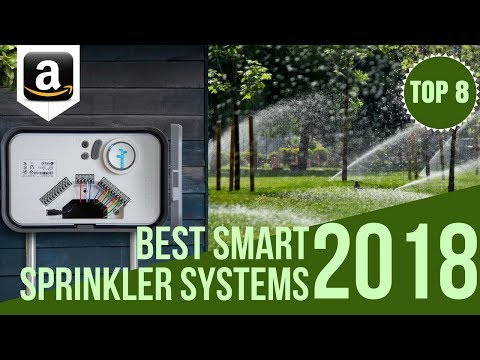 Top 8 Indoor / Outdoor WiFi Smart Sprinkler Controllers 2018 / 8 Best Smart Home Irrigation Systems