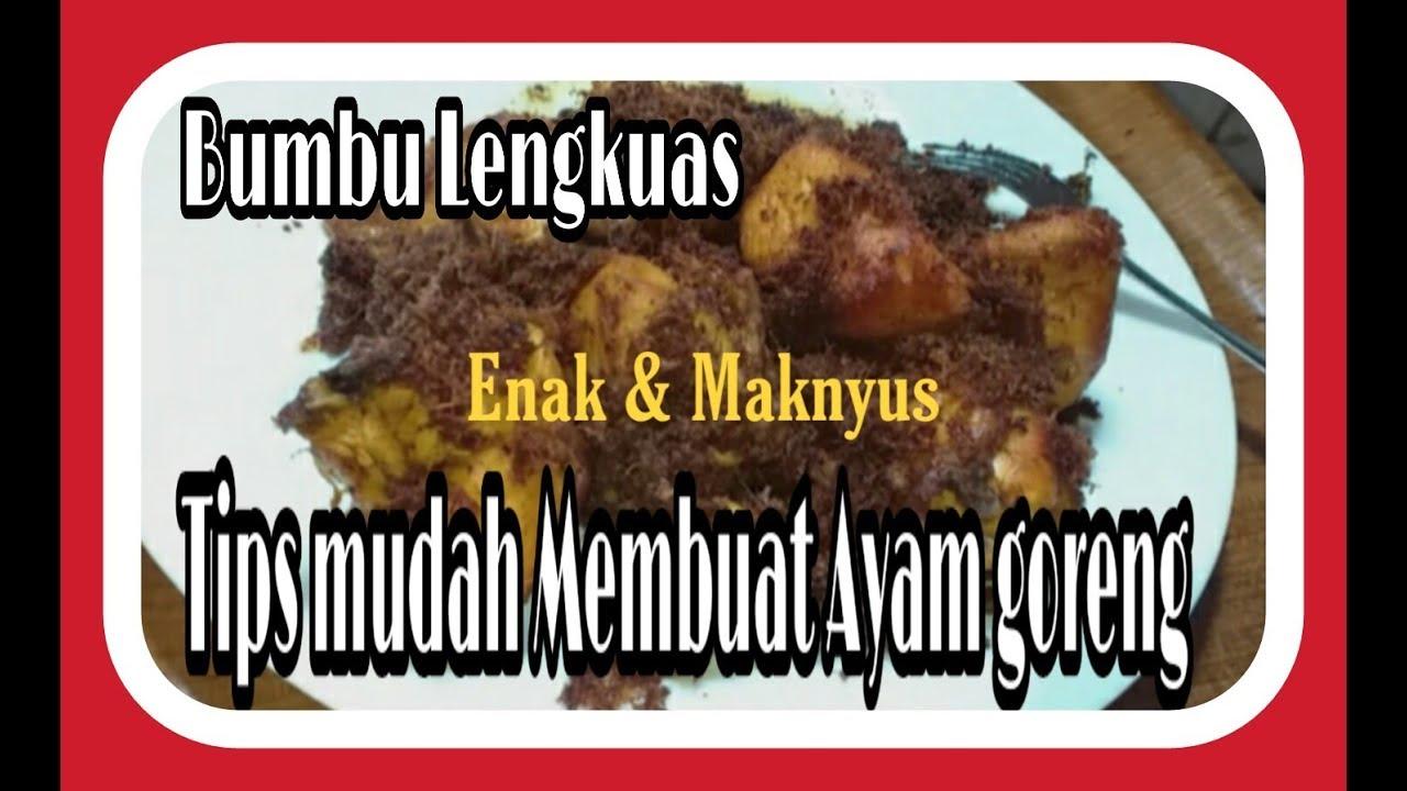 TIPS MUDAH MEMBUAT AYAM GORENG BUMBU LENGKUAS |DI JAMIN ...
