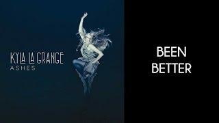 Kyla La Grange - Been Better [Lyrics Video]