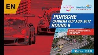 [EN] Porsche Carrera Cup Asia 2017 : Round 6 @Bangsaen Street Circuit,Chonburi