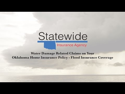 Water Damage Related Claims on Your Oklahoma Home Insurance Policy - Flood Insurance Coverage