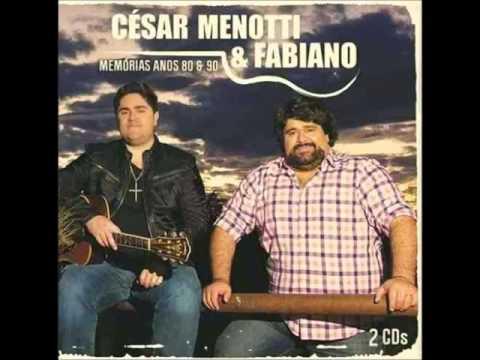 César Menotti & Fabiano   Memórias Anos 80 e 90 CD completo