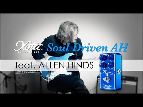 Xotic / Soul Driven AH〜feat. ALLEN HINDS【デジマート製品レビュー】