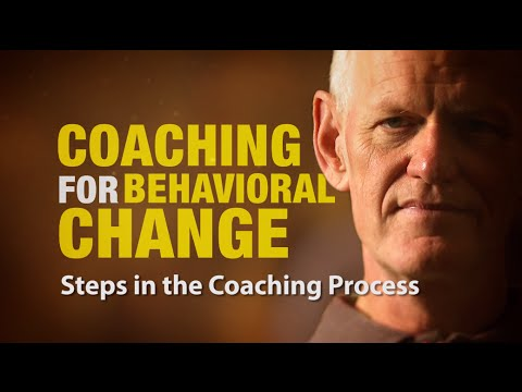 Steps in the Coaching Process: Coaching For Behavioral Change