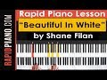 "How To Play ""Beautiful in White"" by Shane Filan - Piano Tutorial & Lesson - (Part 1)"
