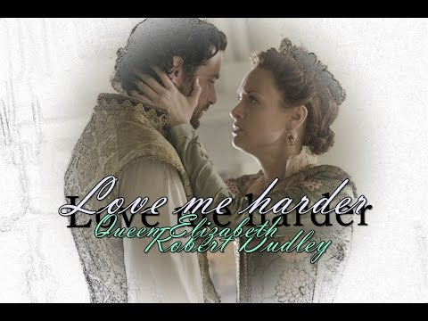 Queen Elizabeth & Robert Dudley -  Love Me Harder / Reign