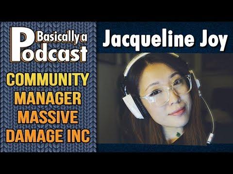 Basically a Podcast - Ep12 Jacqueline Joy: Community Manager at Massive Damage, inc - Sep 13th 2017