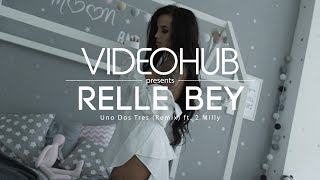 Relle Bey ft. 2 Milly  - Uno Dos Tres (VideoHUB) #enjoybeauty thumbnail
