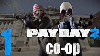 PAYDAY 2 Co-op Gameplay HD - Part 1 [PC Ultra]
