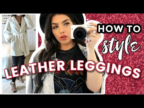 LEATHER LEGGINGS LOOKBOOK | Spanx Faux Leather Leggings | How To Style Leather Leggings