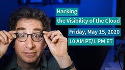 """[5-15-20] PREVIEW """"Hacking the Visibility of the Cloud"""" Video Chat"""