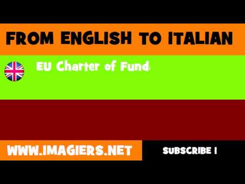FROM ENGLISH TO ITALIAN = EU Charter of Fundamental Rights
