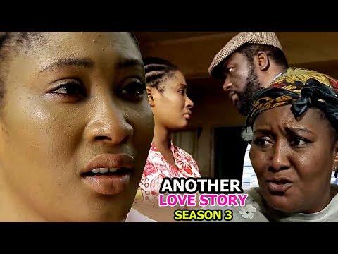 Another Love Story Season 3 - 2018 Latest Nigerian Nollywood Movie Full HD