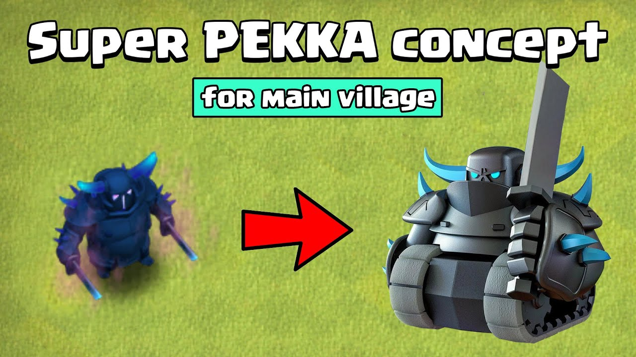New SUPER PEKKA concept (not official) for the main village | Clash of Clans