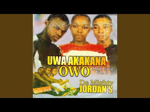 Uwa Akakana Owo Obot Uwa, Pt. 2