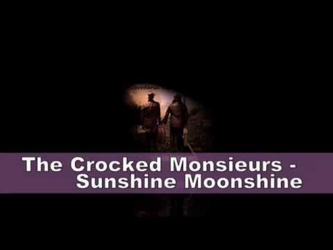The Crocked Monsieurs   Sunshine Moonshine