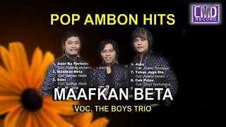 THE BOYS TRIO POP AMBON MAAFKAN BETA MP3 HD Music