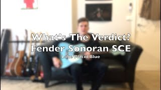 WHAT'S THE VERDICT? Fender Sonoran SCE Review and Demo