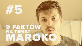 9 FAKTÓW O MAROKO