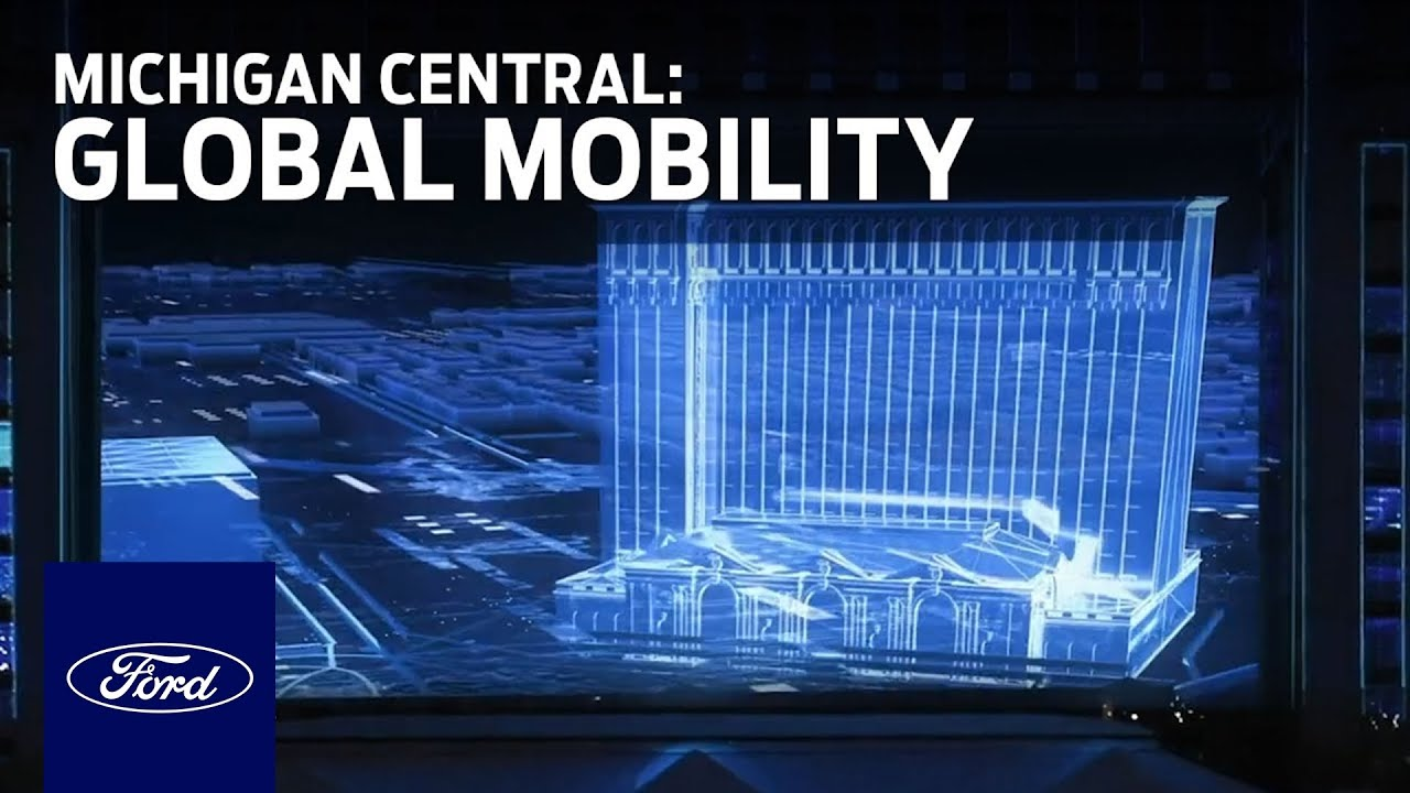 Michigan Central: Future of Global Mobility | Ford
