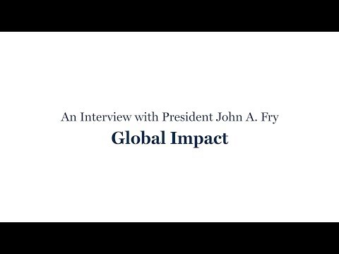 An Interview with President Fry: Global Impact