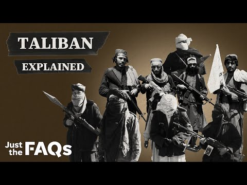 Who are the Taliban and how did they come to power in Afghanistan? | Just the FAQs