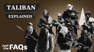 Who are the Taliban and how did they come to power in Afghanistan?   Just the FAQs