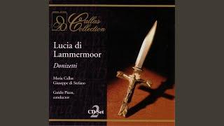 Donizetti: Lucia di Lammermoor: Oh, meschina! Oh, fato orrendo! (Act Three)