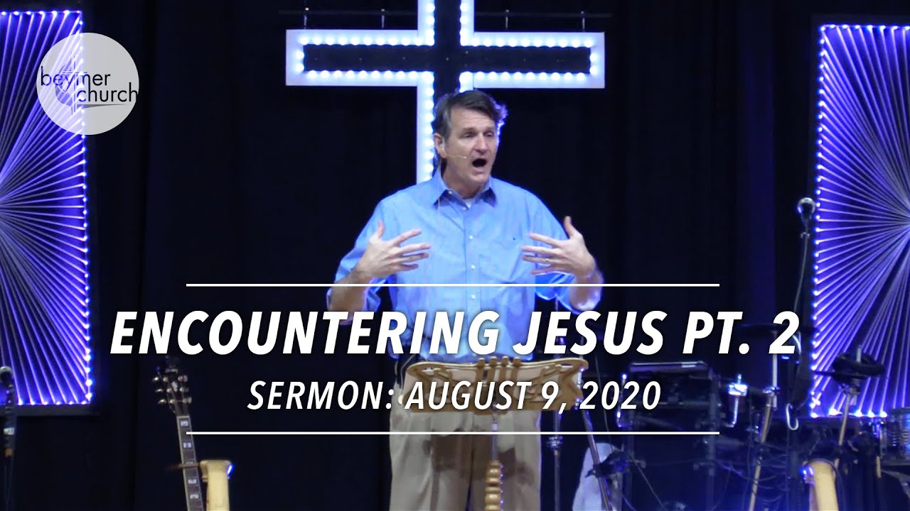 Encountering Jesus Pt. 2, People Pleasing • August 9, 2020