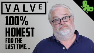 If Valve were 100% Honest With Us... For the last time.