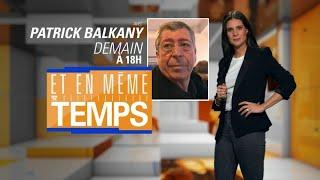 Ce soir dans @et_en_memetemps, @apollineWakeUp reçoit Patrick Balkany