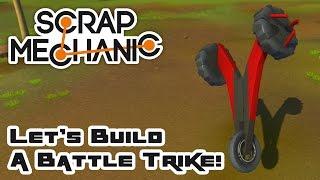 let s build a battle trike let s play scrap mechanic multiplayer part 256