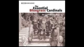 Where Rainbows Touch Down - The Essential Bluegrass Cardinals: The Definitive Collection
