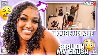 STALKIN MY CRUSH + HOUSE UPDATE!!😊