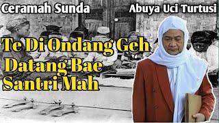 Abuya Uci Cerita Santri Santri Akhir Zaman