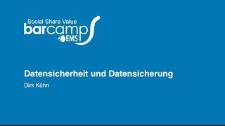 """Barcamp Ems 2013: Dirk Kühn """"Datensicherheit und Datensicherung"""""""