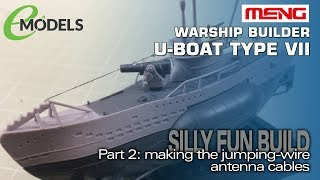 Super-Squishy U-Boat Type VII Build 2: Making the Antenna Cables!
