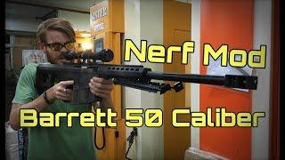 Nerf Mod: This Barrett 50 Cal.  Shoots Nerf Darts!