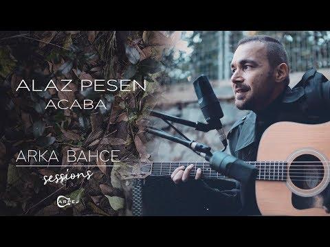 Alaz Pesen - Acaba (Akustik) | Arka Bahçe Sessions
