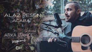 Alaz Pesen - Acaba (Akustik) | Arka Bahçe Sessions Resimi