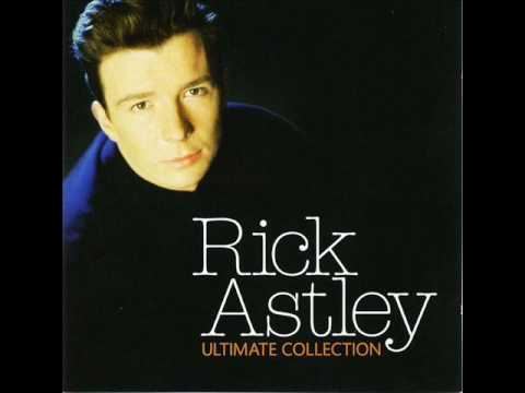 Rick Astley - it would take a strong man