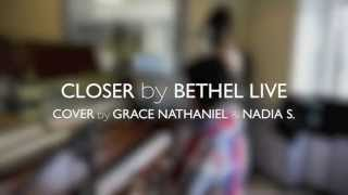 Closer - Steffany Frizzell-Gretzinger/Bethel Live (Acoustic Cover feat Nadia S.)