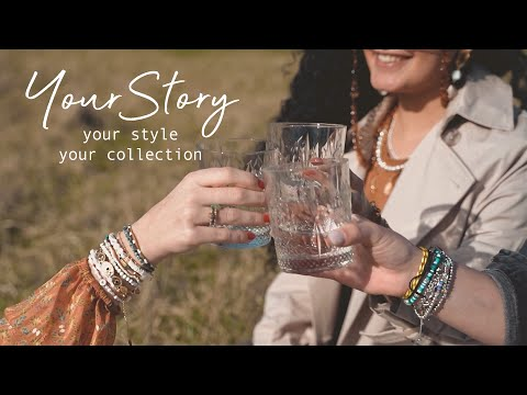 YOUR STORY, YOUR STYLE, YOUR COLLECTION