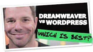Dreamweaver vs WordPress, Which One