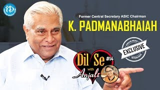 Former Central Secretary ASCI Chairman K Padmanabhaiah IAS Interview || Dil Se With Anjali | #536