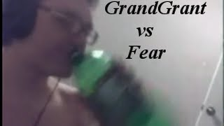GranDGrant vs Fear 1v1 (vomit)